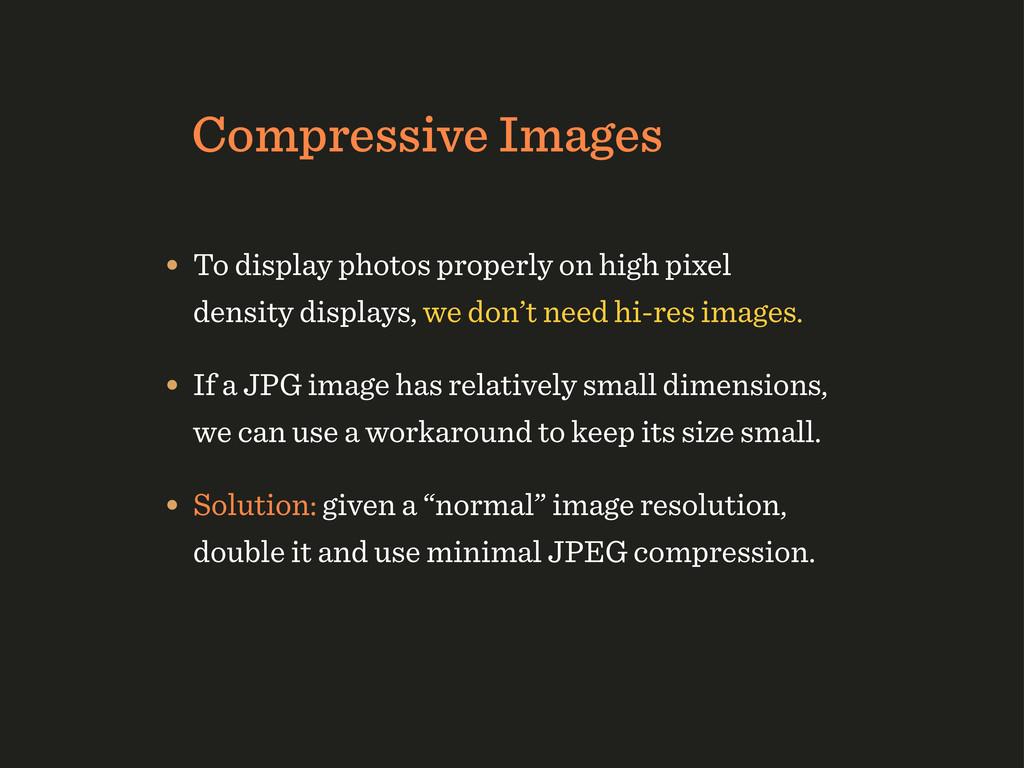 Compressive Images • To display photos properly...