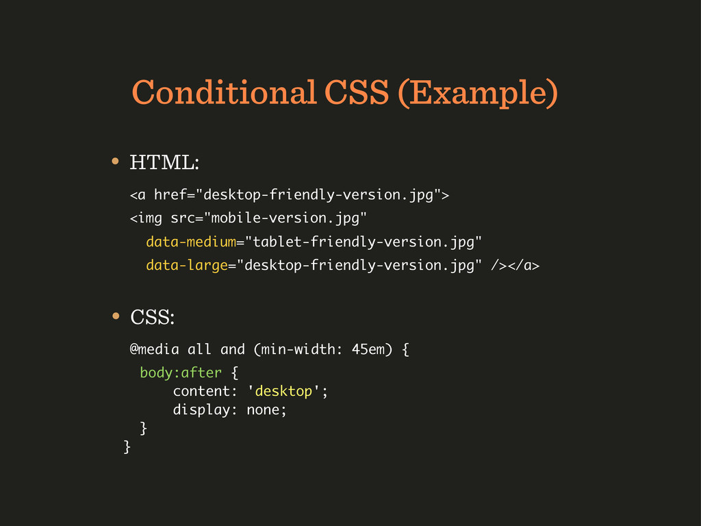 Conditional CSS (Example) • CSS: @media all and...