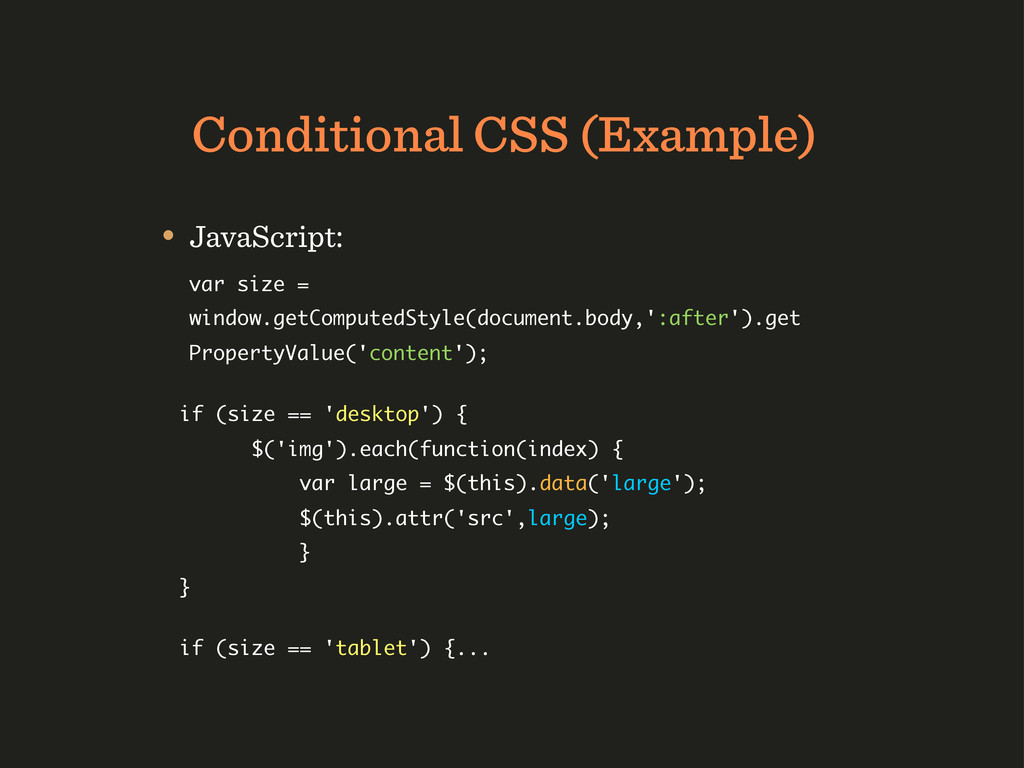 Conditional CSS (Example) • JavaScript: var siz...