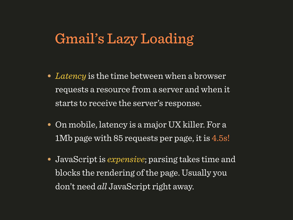 Gmail's Lazy Loading • Latency is the time betw...