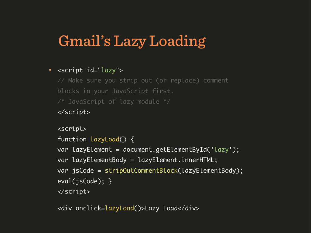 "Gmail's Lazy Loading • <script id=""lazy""> // Ma..."