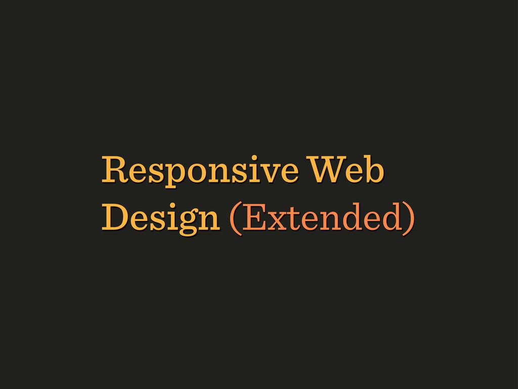 Responsive Web Design (Extended)