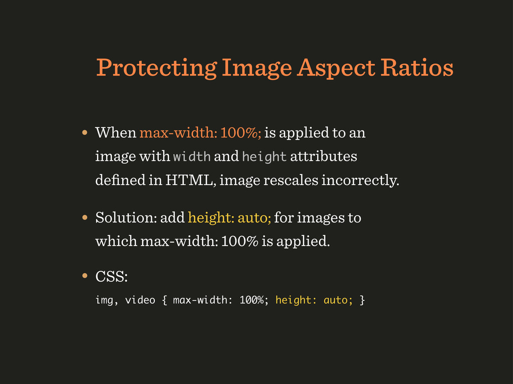 Protecting Image Aspect Ratios • When max-width...