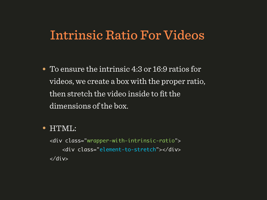 Intrinsic Ratio For Videos • To ensure the intr...