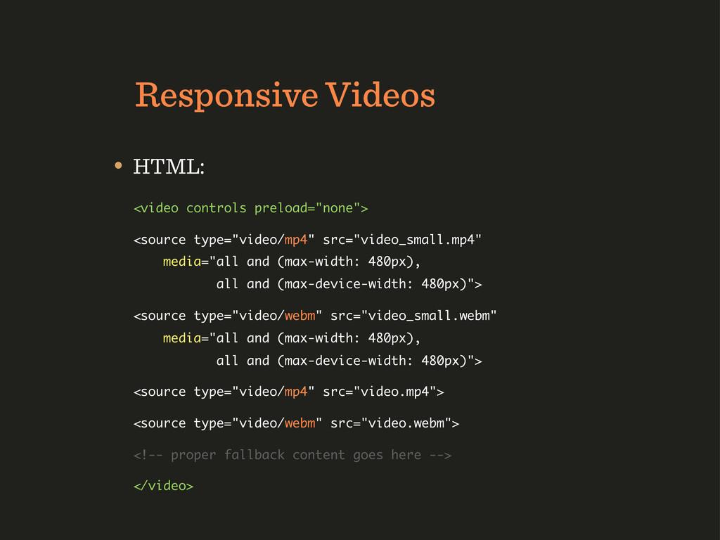 Responsive Videos • HTML: <video controls prelo...