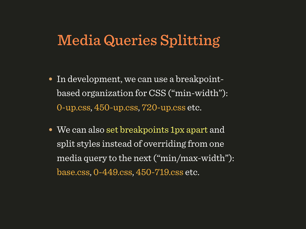 Media Queries Splitting • In development, we ca...