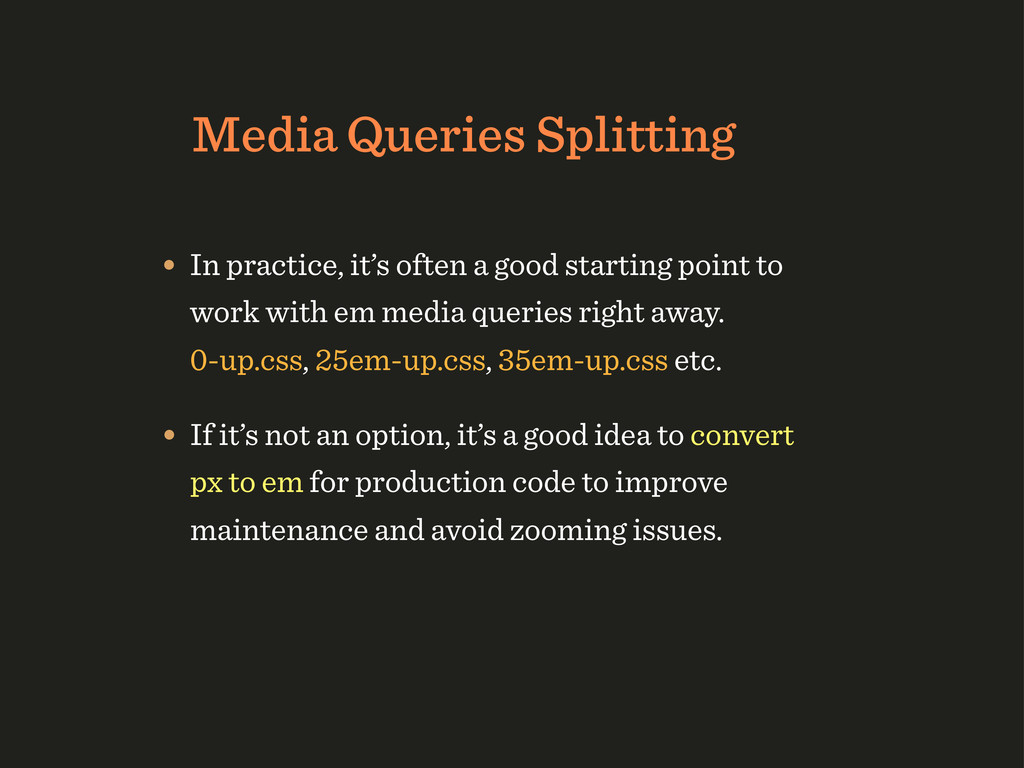 Media Queries Splitting • In practice, it's oft...