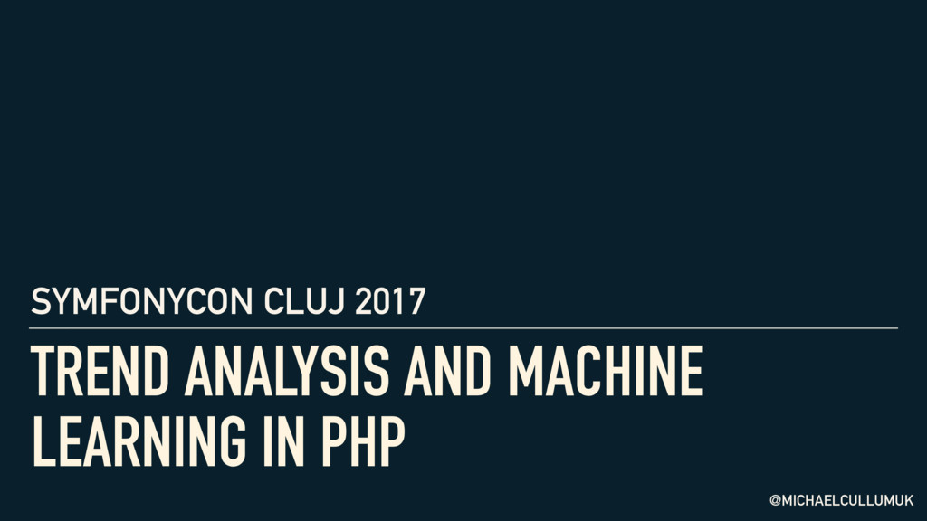 TREND ANALYSIS AND MACHINE LEARNING IN PHP SYMF...