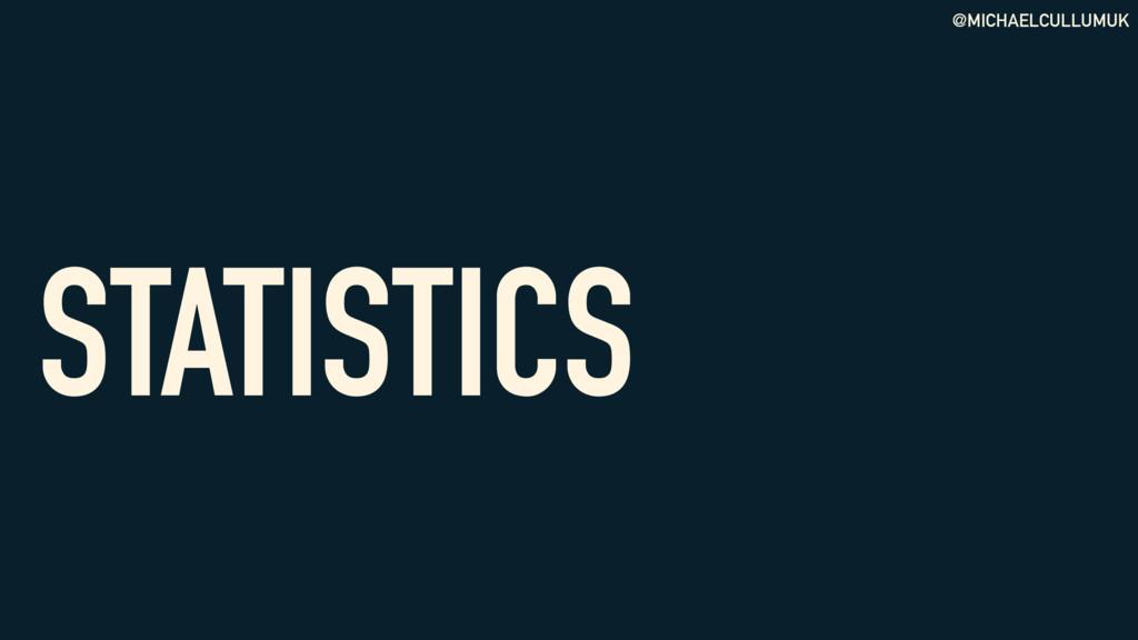 @MICHAELCULLUMUK STATISTICS