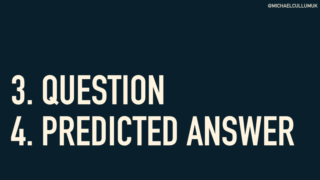 @MICHAELCULLUMUK 3. QUESTION 4. PREDICTED ANSW...