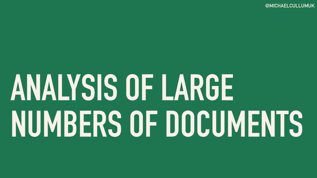 @MICHAELCULLUMUK ANALYSIS OF LARGE NUMBERS OF D...
