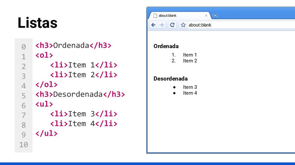 0 1 2 3 4 5 6 7 8 9 10 Listas <h3>Ordenada</h3>...