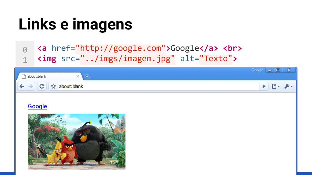 0 1 2 3 4 5 6 7 8 9 10 Links e imagens <a href=...