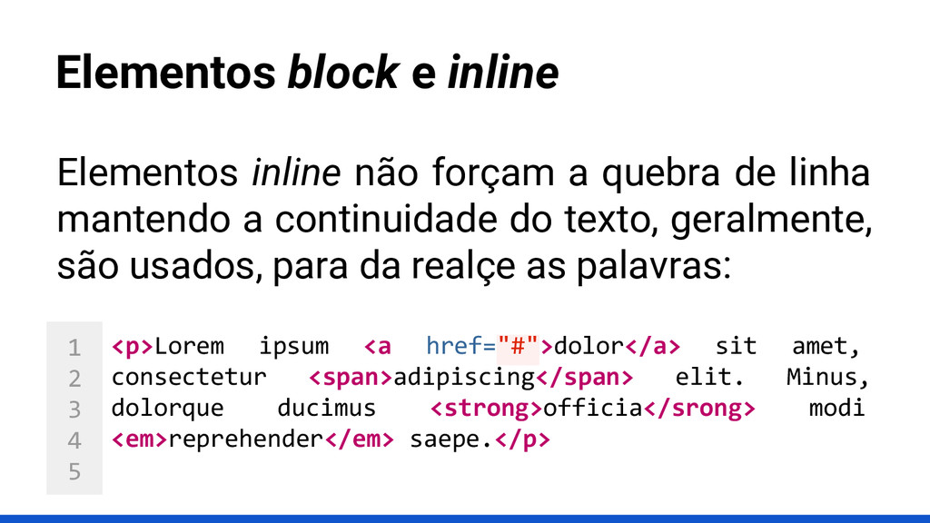 1 2 3 4 5 Elementos block e inline <p>Lorem ips...