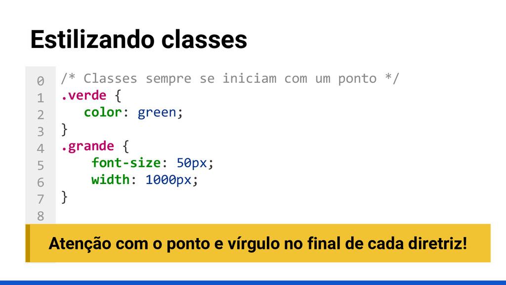 0 1 2 3 4 5 6 7 8 9 10 Estilizando classes /* C...