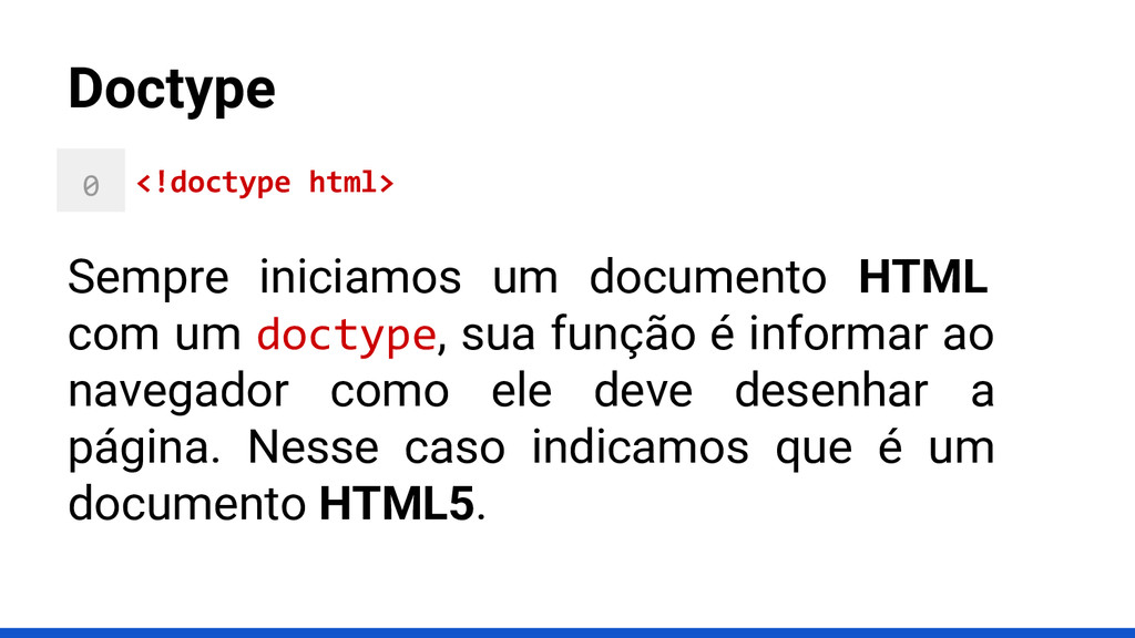 0 1 2 Doctype <!doctype html> Sempre iniciamos ...