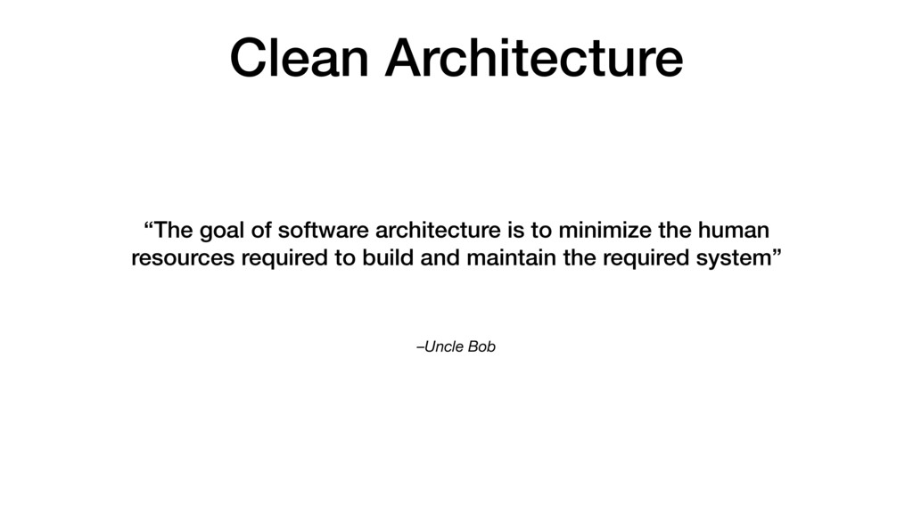 """–Uncle Bob """"The goal of software architecture i..."""
