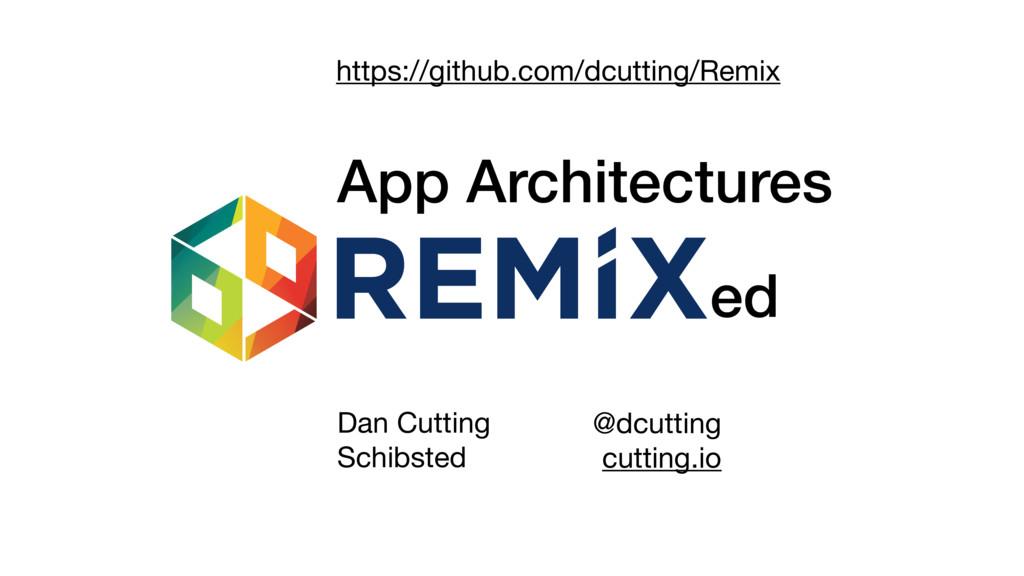 ed App Architectures https://github.com/dcuttin...