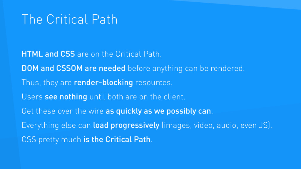 The Critical Path HTML and CSS are on the Criti...