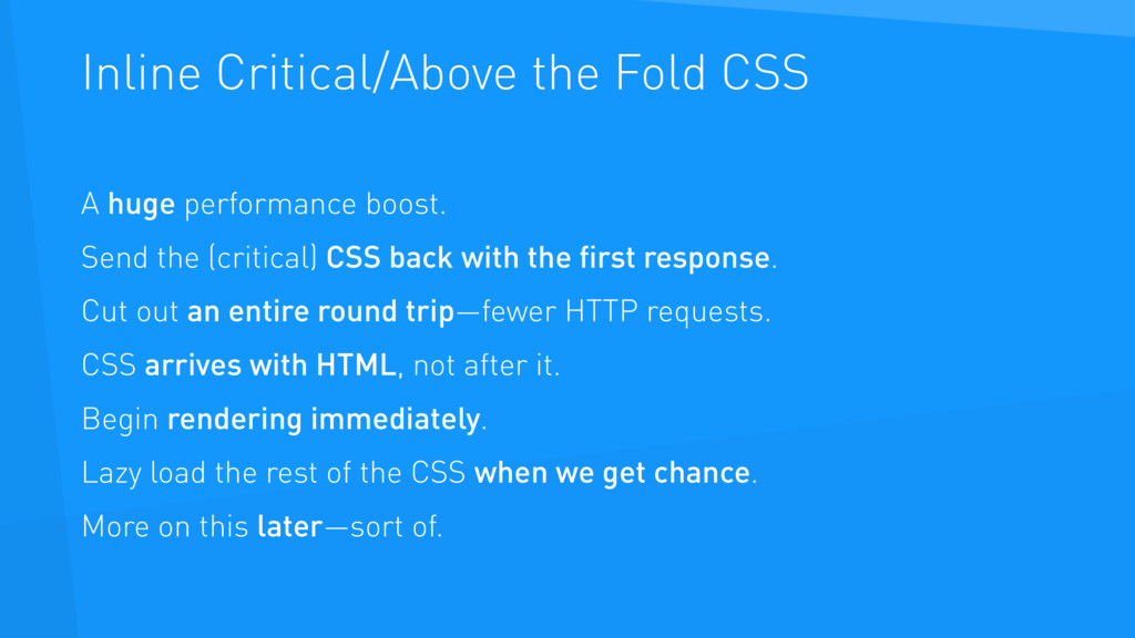 Inline Critical/Above the Fold CSS A huge perfo...