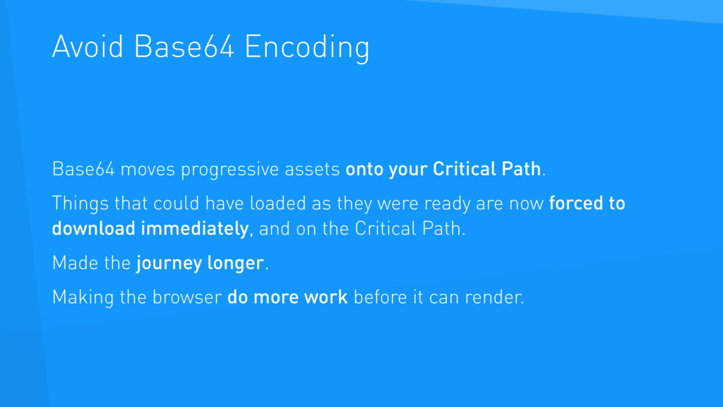 Avoid Base64 Encoding Base64 moves progressive ...