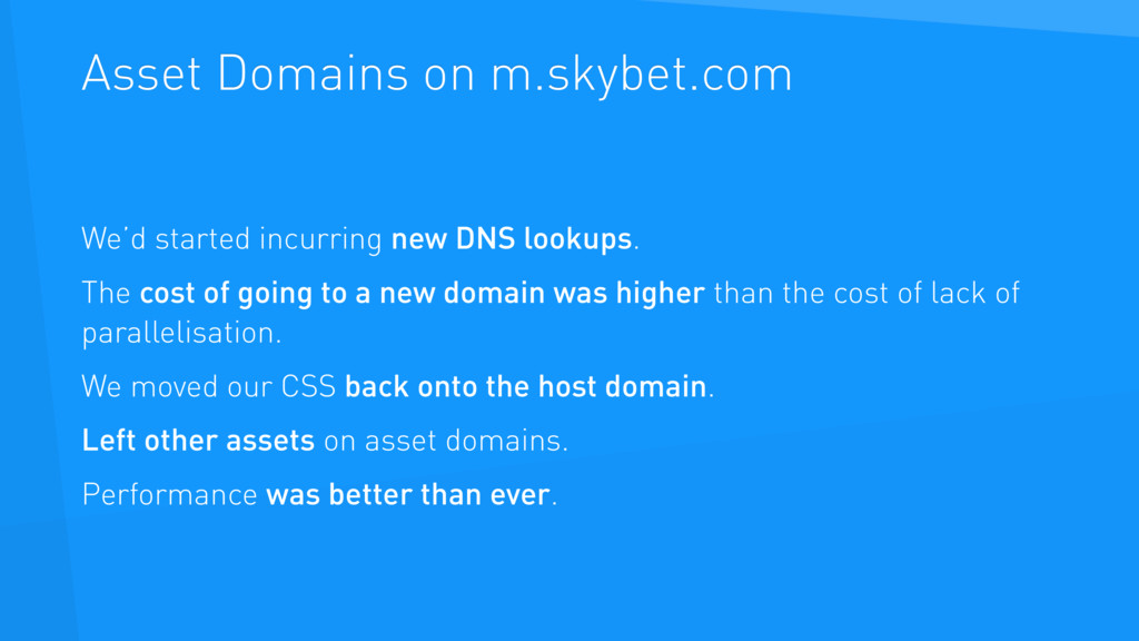 Asset Domains on m.skybet.com We'd started incu...