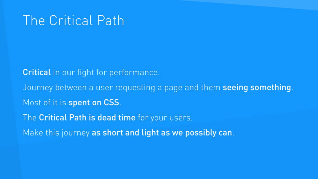 The Critical Path Critical in our fight for perf...