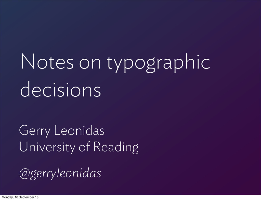 Notes on typographic decisions Gerry Leonidas U...