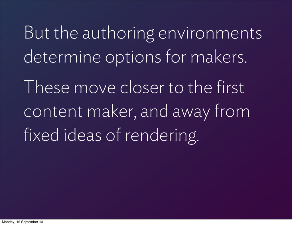But the authoring environments determine option...