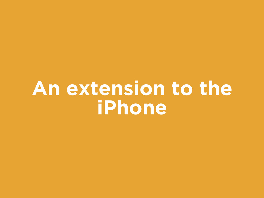 An extension to the iPhone