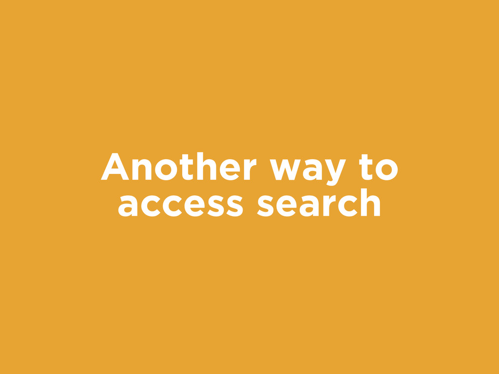 Another way to access search