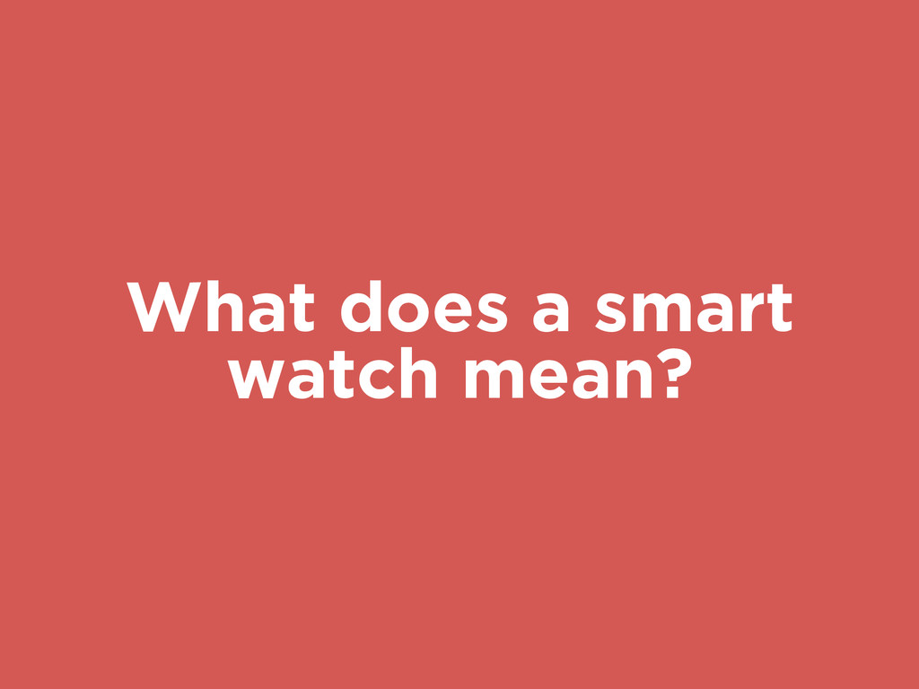 What does a smart watch mean?