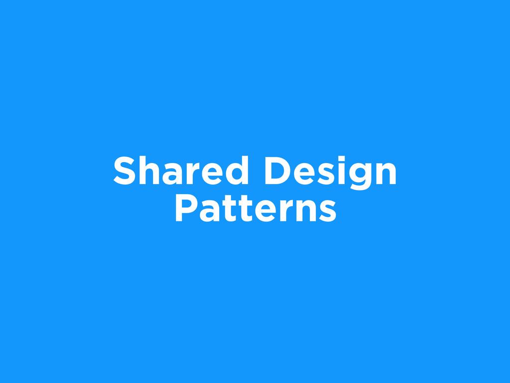 Shared Design Patterns