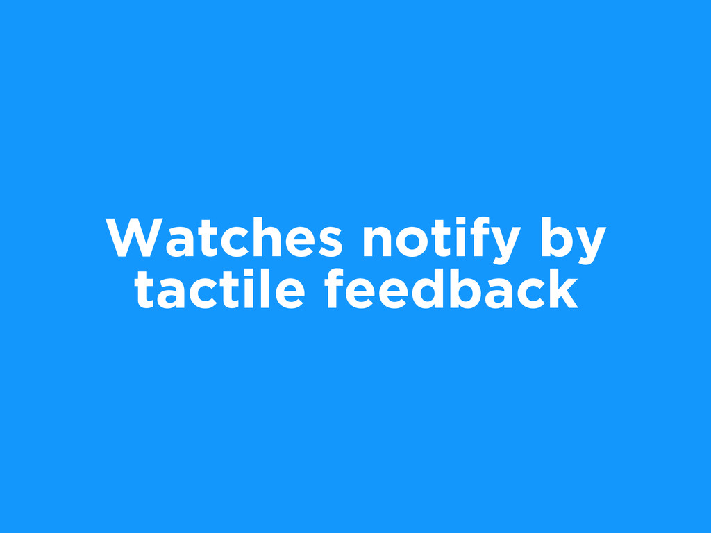 Watches notify by tactile feedback