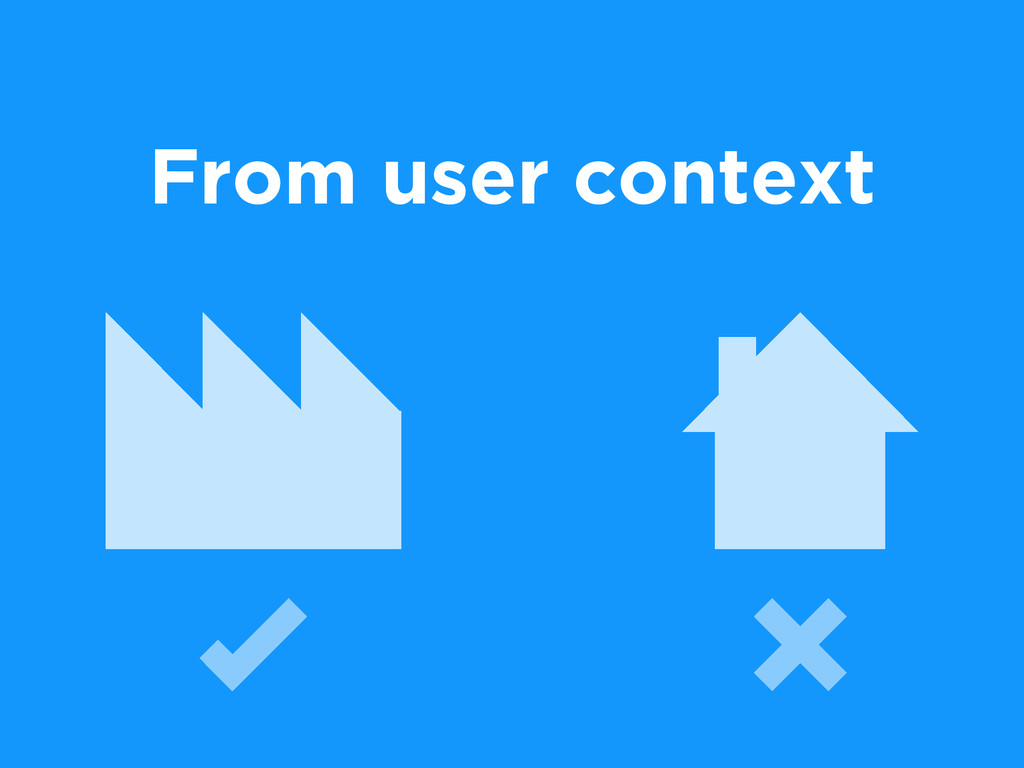 From user context