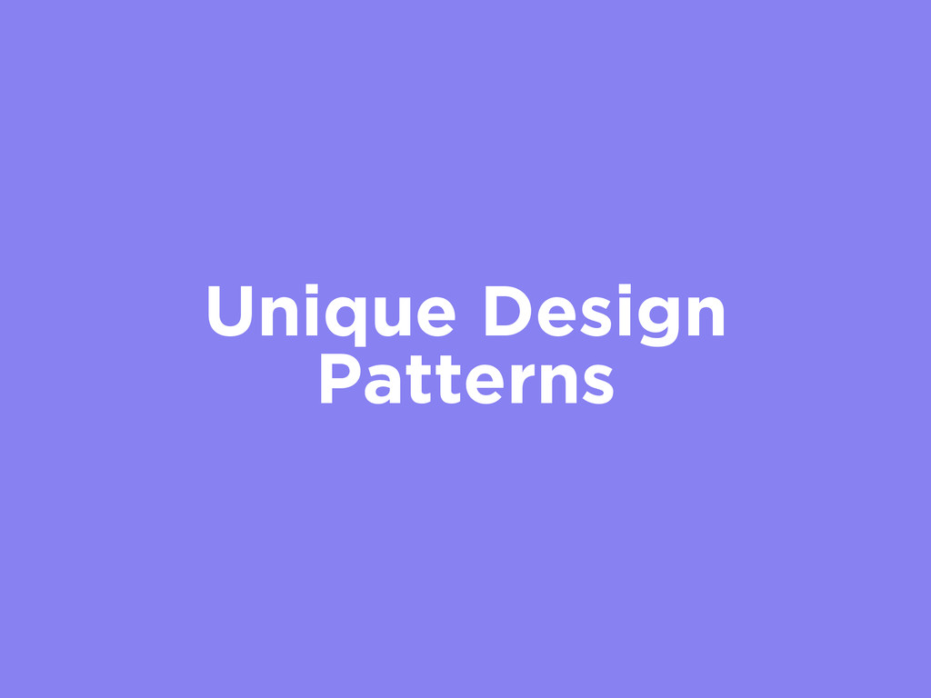 Unique Design Patterns