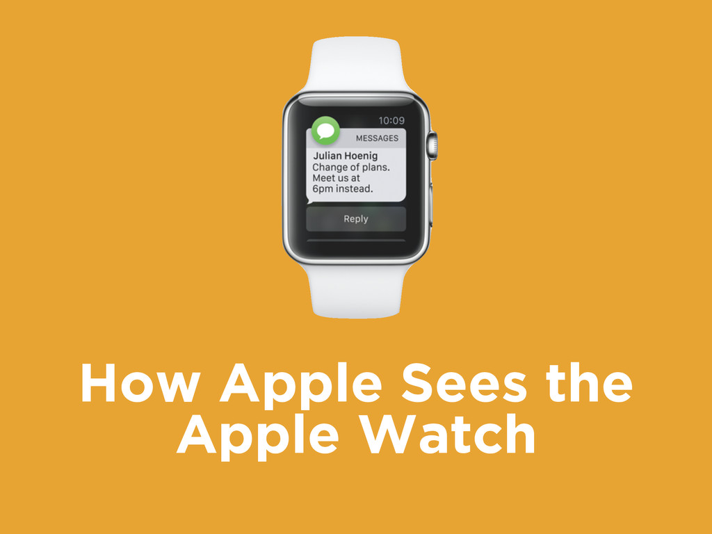 How Apple Sees the Apple Watch