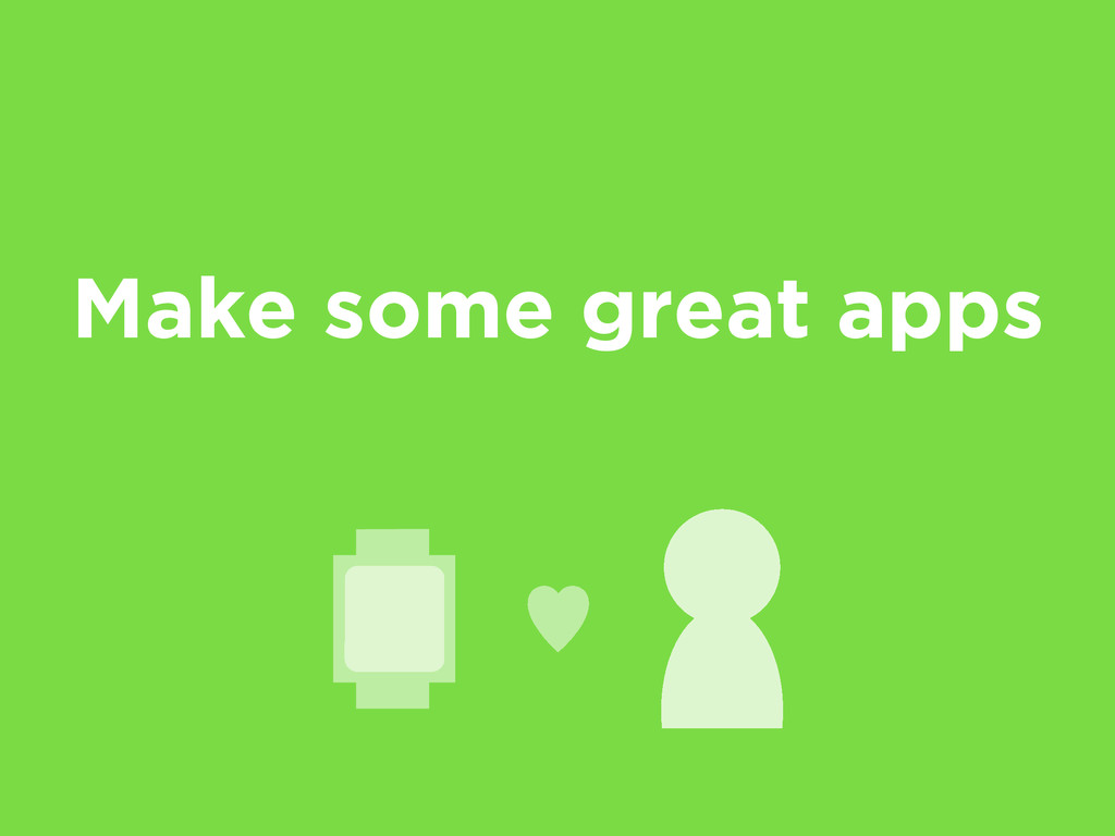 Make some great apps