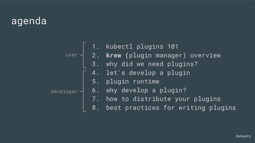 @ahmetb agenda 1. kubectl plugins 101 2. krew (...