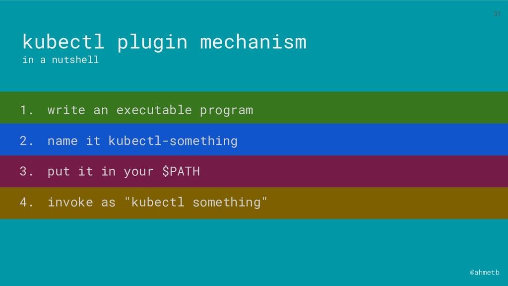@ahmetb kubectl plugin mechanism in a nutshell ...