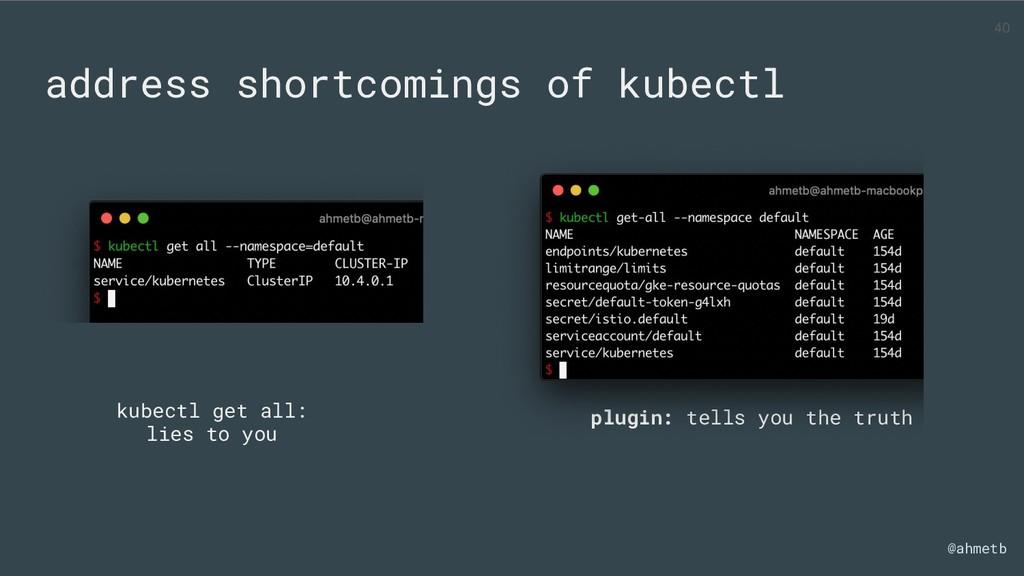 @ahmetb address shortcomings of kubectl kubectl...