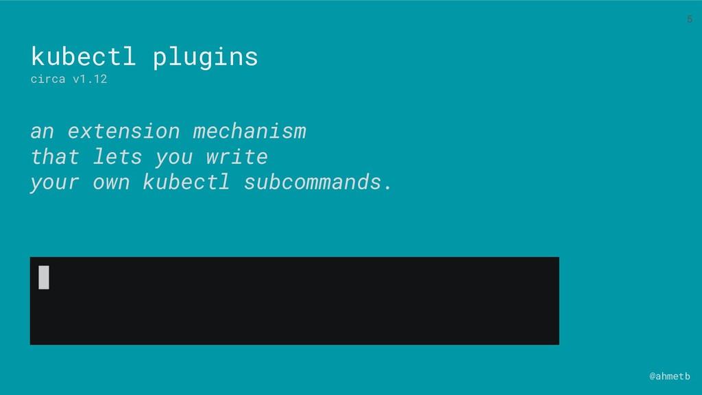 @ahmetb kubectl plugins circa v1.12 an extensio...
