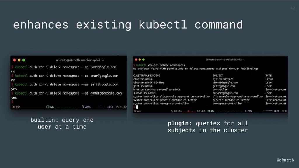 @ahmetb enhances existing kubectl command plugi...