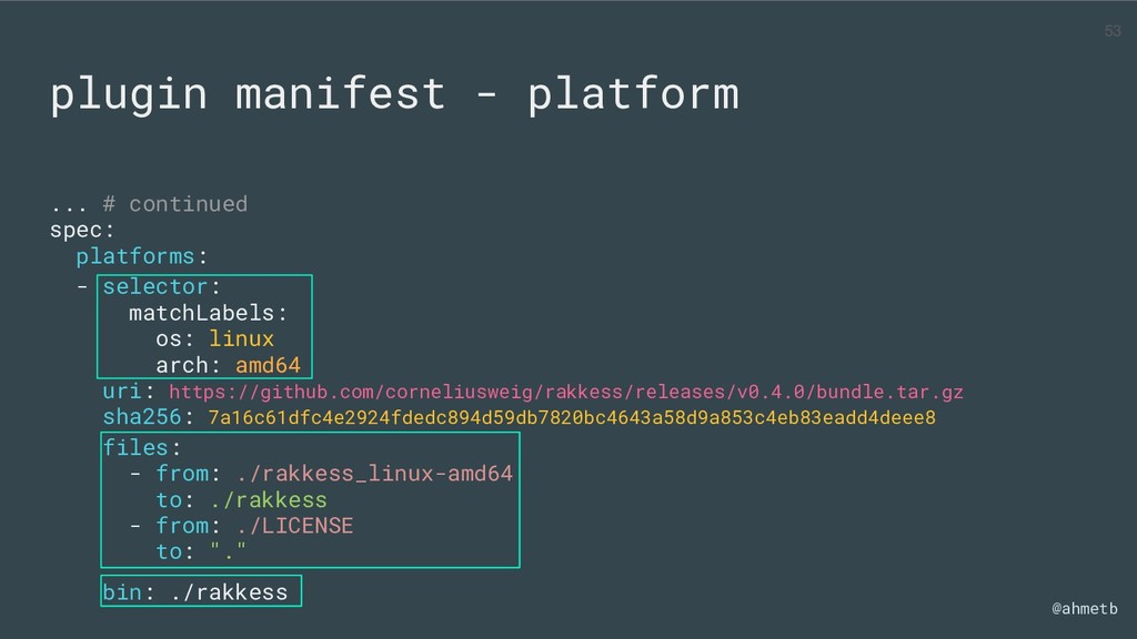 @ahmetb ... # continued spec: platforms: - sele...