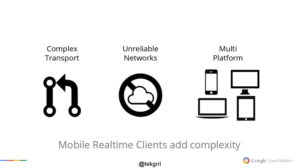 @tekgrrl Mobile Realtime Clients add complexity...