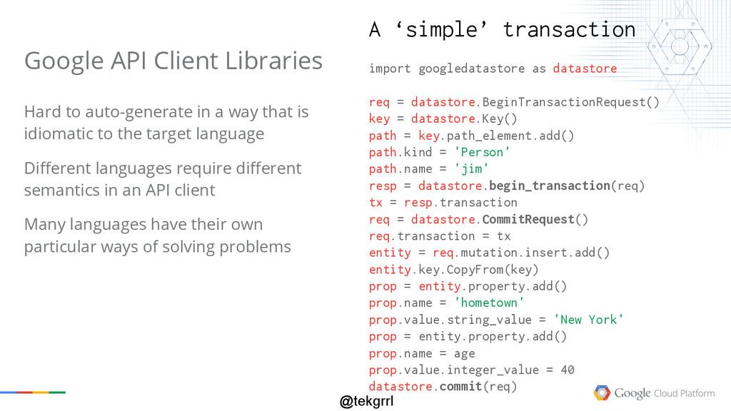 @tekgrrl Google API Client Libraries Hard to au...