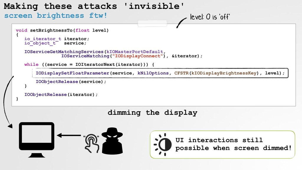 Making these attacks 'invisible' void setBright...
