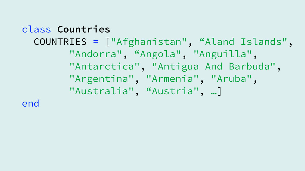 """class Countries COUNTRIES = [""""Afghanistan"""", """"A..."""