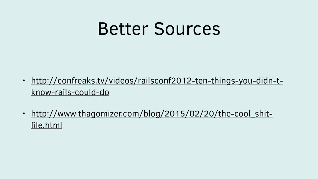 Better Sources • http://confreaks.tv/videos/rai...