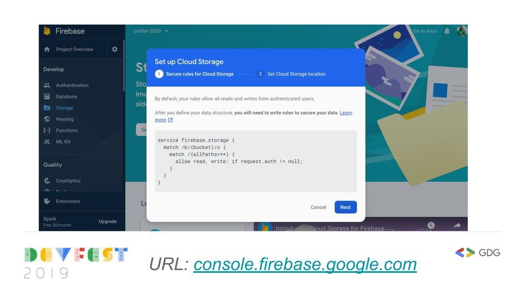 URL: console.firebase.google.com